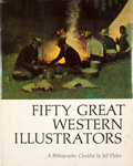 Books:First Editions, Jeff Dykes. Fifty Great Western Illustrators....