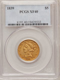 Liberty Half Eagles: , 1839 $5 XF40 PCGS. PCGS Population (24/85). NGC Census: (23/194).Mintage: 118,143. Numismedia Wsl. Price for problem free ...