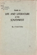 Books:First Editions, J. Frank Dobie. Guide to Life and Literature of theSouthwest....