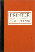 Books:First Editions, [Carl Hertzog, subject]. [Al Lowman, compiler]. Printer at thePass: The Work of Carl Hertzog....