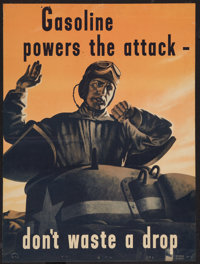 """War Propaganda Poster (1940s). World War II Poster (18"""" X 24"""") """"Gasoline Powers the Attack--Don't Waste a..."""