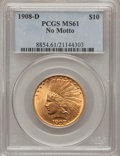 Indian Eagles, 1908-D $10 No Motto MS61 PCGS....