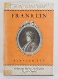 Books:First Editions, [Benjamin Franklin, subject]. Bernard Fay. Franklin....