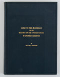 Books:First Editions, William R. Shepherd. Guide to the Materials for the History of the United States in Spanish Archives....