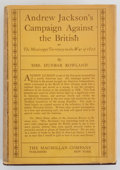 Books:First Editions, Mrs. Dunbar Rowland. Andrew Jackson's Campaign Against theBritish....