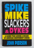 Books:First Editions, John Pierson. INSCRIBED. Spike, Mike, Slackers & Dykes.New York: Hyperion, [1995]. First edition. Inscribed. Oc...