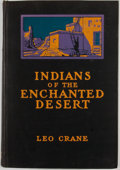 Books:First Editions, Leo Crane. Indians of the Enchanted Desert....