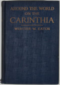 "Books:First Editions, Webster W. Eaton. Around the World on the ""Carinthia""...."