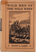 Books:First Editions, Edward L. Sabin. Wild Men of the West....