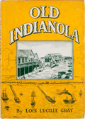 Books:First Editions, Lois Lucille Gray. Old Indianola....
