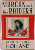 Books:First Editions, Cecil Fletcher Holland. Morgan and His Raiders. A Biographyof the Confederate General....