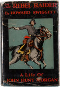 Books:First Editions, [John Hunt Morgan, subject]. Howard Swiggett. The RebelRaider....