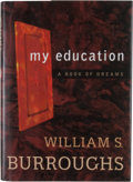Books:First Editions, William S. Burroughs. My Education. A Book of Dreams....