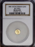 California Fractional Gold: , 1881 25C Indian Octagonal 25 Cents, BG-799O, Low R.4, MS66 DeepMirror Prooflike NGC. NGC Census: (0/1). PCGS Population (2...