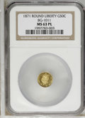California Fractional Gold: , 1871 50C Liberty Round 50 Cents, BG-1011, R.2, MS63 Prooflike NGC.PCGS Population (78/91). (#10840)...