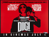 "Dig! (Palisades Tartan, 2004). British Quad (30"" X 40"") Advance. Rock and Roll"