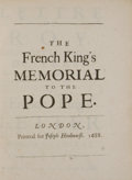 Books:First Editions, The French King's Memorial to the Pope. London: JosephHindmarsh, 1688. First edition. Quarto. Modern cloth overboards....