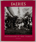 Books:First Editions, Keri Pickett. INSCRIBED. Faeries: Visions, Voices & PrettyDresses. [New York]: Aperture, [2000]. First edition. I...