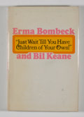 "Books:First Editions, Erma Bombeck and Bil Keane. SIGNED. ""Just Wait Till You HaveChildren of Your Own!"". Garden City: Doubleday, 1971. F..."
