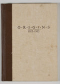 Books:Signed Editions, Origins: The Texas School of Mines and Metallurgy 1913-1915. LIMITED, SIGNED by Haskell Monroe....