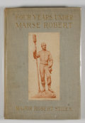 Books:First Editions, Robert Stiles. Four Years Under Marse Robert....