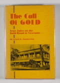 Books:First Editions, Newell D. Chamberlain. The Call of Gold. True Tales On theGold Road to Yosemite....