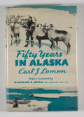 Books:First Editions, Carl J. Lomen. Fifty Years in Alaska....