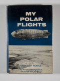 Books:First Editions, Umberto Nobile. My Polar Flights. An account of the voyagesof the airships Italia and Norge....