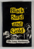 Books:First Editions, Ella Lung Martinsen. Black Sand and Gold....
