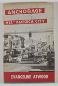 Books:First Editions, Evangeline Atwood: Anchorage: All-American City....
