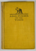 Books:Signed Editions, Arthur Treadwell Walden. SIGNED. A Dog-Puncher on the Yukon....