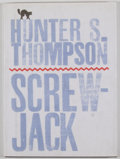 Books:First Editions, Hunter S. Thompson. Screwjack. New York: Simon &Schuster, [2000]. First edition. Octavo. Publisher's binding an...