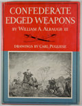Books:First Editions, William A. Albaugh III. Confederate Edged Weapons. New York:Harper & Brothers, [1960]. First edition. Quarto. Publi...