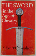 Books:First Editions, R. Ewart Oakeshott. The Sword in the Age of Chivalry. NewYork: Frederick A. Praeger, [1964]. First edition. Octavo....