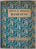 Books:First Editions, Roy C. McHenry and Walter F. Roper. Smith & Wesson HandGuns. Huntington: Standard Publications, 1947. First edi...