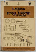 Books:First Editions, Julian S. Hatcher. Textbook of Pistols and Revolvers.Plantersville: Small-Arms Technical, 1935. Shooter's edition. ...