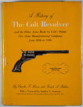 Books:First Editions, Charles T. Haven & Frank A. Belden. A History of the ColtRevolver. New York: William Morrow, 1940. First editi...
