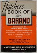 Books:First Editions, Julian S. Hatcher. The Book of the Garand. Washington:Sportsman's Press, [1948]. First edition. Octavo. Publisher's...
