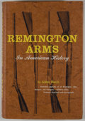 Books:First Editions, Alden Hatch. Remington Arms: In American History. New York:Rinehart, [1956]. First edition. Octavo. Publisher's bin...