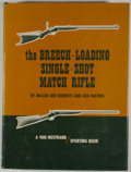 Books:First Editions, Ned H. Roberts and Kenneth L. Waters. The Breech-LoadingSingle-Shot Match Rifle. Princeton: D. Van Nostrand, [1967]...