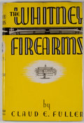 Books:First Editions, Claud E. Fuller. The Whitney Firearms. Huntington: StandardPublications, 1946. First edition. Octavo. Publisher's b...