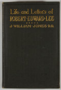 Books:First Editions, J. William Jones. Life and Letters of Robert Edward Lee. NewYork: Neale Publishing, 1906. First edition. Octavo. Pu...