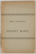 Books:First Editions, The Trial and Death of Henry Wirz with Other Matters PertainingThereto. Raleigh: E. M. Uzzell, 1908. First edition....