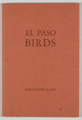 Books:Signed Editions, Elsie McElroy Slater. INSCRIBED. El Paso Birds. El Paso: Elsie McElroy Slater], 1945. First edition. Inscribed by ...