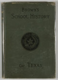 Books:First Editions, Mary M. Brown. A School History of Texas. Dallas: Mary M.Brown, 1894. First edition. Octavo. Publisher's binding. G...