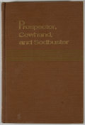Books:First Editions, Robert G. Ferris [editor]. Prospector, Cowhand, andSodbuster. Washington: National Park Service, 1967. First ed...