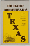 Books:First Editions, Richard Morehead. SIGNED. Richard Morehead's Texas. Burnet:Eakin, [1982]. First edition. Signed. Octavo. Publis...