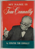 Books:First Editions, Tom Connally. INSCRIBED. My Name is Tom Connally. New York:Thomas Y. Crowell, [1954]. First edition. Inscribed....
