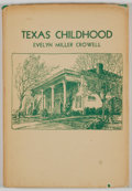 Books:First Editions, Evelyn Miller Crowell. INSCRIBED. Texas Childhood. Dallas:Kaleidograph Press, [1941]. First edition. Inscribed....