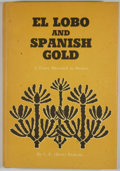Books:First Editions, C. E. Ricketts. El Lobo and Spanish Gold. Austin: MadronaPress, [1974]. First edition. Octavo. Publisher's binding ...